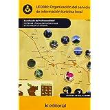Organización del servicio de información turística local. hoti0108 - promoción turística local e información al...