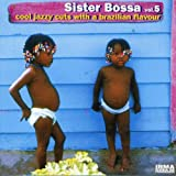 Sister Bossa Vol.5 - Cool Jazzy Brazilianby Various