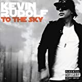 To the Sky ~ Kevin Rudolf