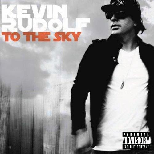 Kevin Rudolf - To The Sky [Explicit] - Amazon.com Music