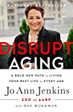 img - for Disrupt Aging: A Bold New Path to Living Your Best Life at Every Age book / textbook / text book