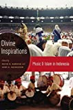 img - for Divine Inspirations: Music and Islam in Indonesia book / textbook / text book