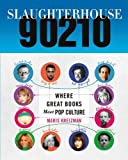 "Maris Kreisman, ""Slaughterhouse 90210: Where Great Books Meet Pop Culture"" (Flatiron Books, 2015)"