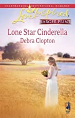Lone Star Cinderella (Mule Hollow Matchmakers, Book 11) Lgr edition by Clopton, Debra published by Steeple Hill (2009) [Mass Market Paperback]