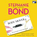 Body Movers (       UNABRIDGED) by Stephanie Bond Narrated by Cassandra Campbell