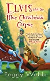 img - for Elvis and the Blue Christmas Corpse (A Southern Cousins Mystery) book / textbook / text book