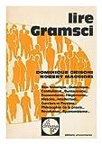 img - for Lire Gramsci / Par Dominique Grisoni Et Robert Maggiori. Preface De Francois Chatelet Et Maria Antonietta MacCiocchi book / textbook / text book