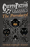 img - for The Pterodactyl (Cryptofiction Classics) book / textbook / text book