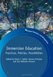 img - for Immersion Education: Practices, Policies, Possibilities (Bilingual Education and Bilingualism) book / textbook / text book