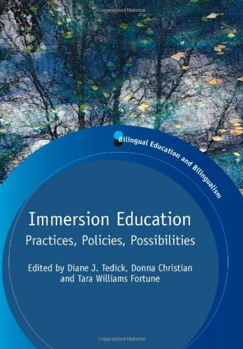 Immersion Education: Practices, Policies, Possibilities (Bilingual Education & Bilingualism) PDF