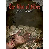 The Glint of Silverby John Ward