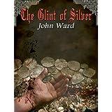 The Glint of Silverby John Ward