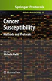 Cancer Susceptibility: Methods and Protocols (Methods in Molecular Biology)