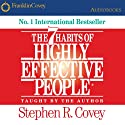 The 7 Habits of Highly Effective People: Powerful Lessons in Personal Change (       UNABRIDGED) by Stephen R. Covey Narrated by Stephen R. Covey