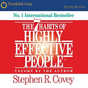 The 7 Habits of Highly Effective People: Powerful Lessons in Personal Change | [Stephen R. Covey]