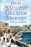 The Greater Journey (Thorndike Press Large Print Nonfiction Series)