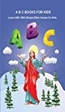 ABC Books for Kids: Learn ABC with Easy Bible Verses for Kids in this Illustrative Book.: Preschool and Kindergarten Kids Learn the Bible Verses with Fun ... ABC Book (Preschool ABC / Alphabet Books 1)