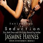 Invitation to Seduction: Open Invitation, Book 1 | Jasmine Haynes,Jennifer Skully