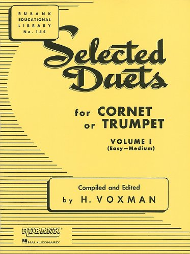 Selected Duets for Cornet or Trumpet: Volume 1 - Easy to Medium (Rubank Educational Library)