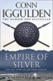 Conn Iggulden Empire of Silver (Conqueror, Book 4) (Conqueror 4)