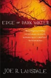 Edge of Dark Water (0316188425) by Lansdale, Joe R.