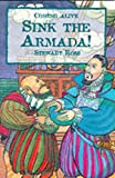 Sink the Armada!: Sir Francis Drake and the Spanish Armada of 1588 (Coming Alive) (0237519593) by Ross, Stewart