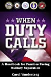 img - for When Duty Calls: A Handbook for Families Facing Military Separation book / textbook / text book