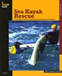 Sea Kayak Rescue: The Definitive Guid...