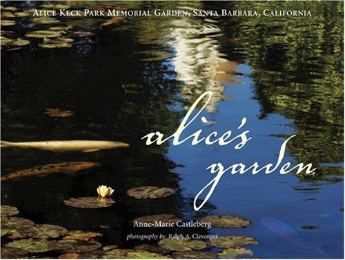 Alice's Garden - Alice Keck Park Memorial Garden, Santa Barbara, California, Anne-Marie Castleberg