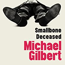 Smallbone Deceased (       UNABRIDGED) by Michael Gilbert Narrated by Michael Mcstay