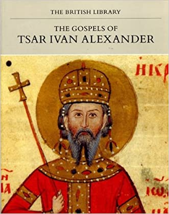 The Gospels of Tsar Ivan Alexander (Manuscripts in colour)