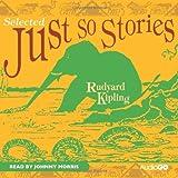 Just So Stories (Selected) (BBC Audio)by Rudyard Kipling
