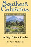 Southern California, A Day Hikers Guide