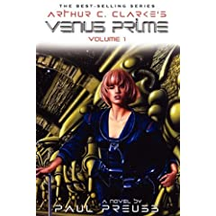 Arthur C. Clarke's Venus Prime 1 by Paul Preuss and Arthur C. Clarke