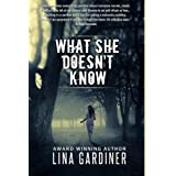 What She Doesn't Know (Romantic Suspense) ~ Lina Gardiner