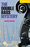 The Double Bass Mystery Book: Level 2 (Cambridge English Readers)