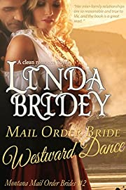 Mail Order Bride - Westward Dance: Clean Historical Cowboy Romance (Montana Mail Order Brides Book 2)