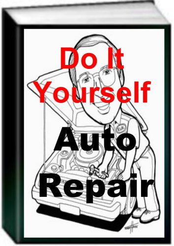 Do It Yourself Automotive Repair - Do It Yourself