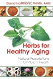 img - for Herbs for Healthy Aging: Natural Prescriptions for Vibrant Health by David Hoffmann FNIMH AHG (2013-12-27) book / textbook / text book