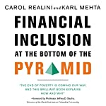 Financial Inclusion at the Bottom of the Pyramid | Carol Realini,Karl Mehta