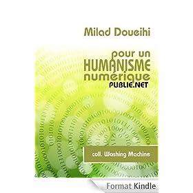 Pour un humanisme num�rique: l'amiti�, l'oubli, les r�seaux, l'intelligence collective