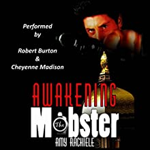 Awakening the Mobster: Mobster's Series, Book 2 Audiobook by Amy Rachiele Narrated by Robert Burton, Cheyenne Madison