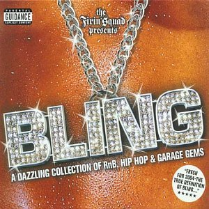 Bling: a Dazzling Collection of R'n'b, Hip Hop & Garage Gems by Various Artists