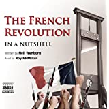 The French Revolution - In a Nutshell (Unabridged)