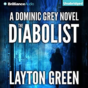 The Diabolist: Dominic Grey, Book 3 | [Layton Green]