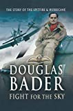 img - for Douglas Bader: Fight for the Sky book / textbook / text book