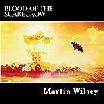 Blood of the Scarecrow: Solstice 31 Saga, Book 3 | Martin Wilsey