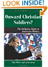 Onward Christian Soldiers: The Religious Right in American Politics (Dilemmas in American Politics)