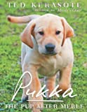 Pukka: The Pup After Merle by Ted Kerasote (Sep 29 2010)