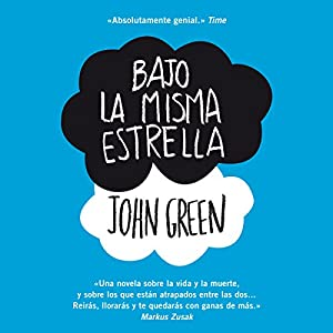 Bajo la misma estrella [The Fault in Our Stars] Audiobook